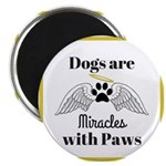 Dogs are Miracles with Paws Magnets