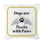 Dogs are Miracles with Paws Woven Throw Pillow