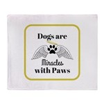 Dogs are Miracles with Paws Throw Blanket
