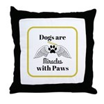 Dogs are Miracles with Paws Throw Pillow