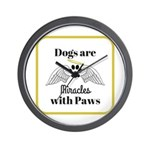 Dogs are Miracles with Paws Wall Clock