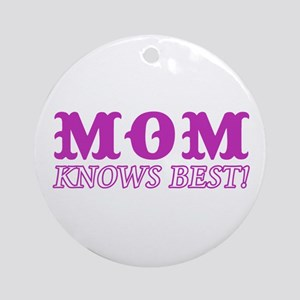 Mom Knows Best Ornament (Round)