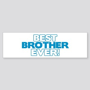 Best Brother Ever Bumper Sticker