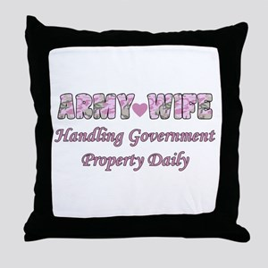 Army Wife - Government Property Throw Pillow