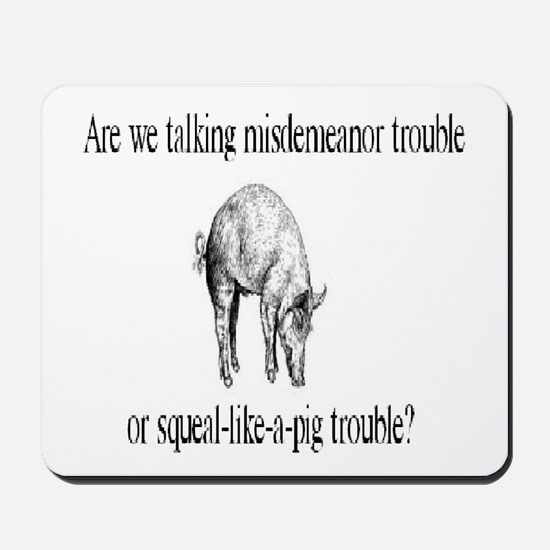 Squeal-Like-A-Pig Mousepad