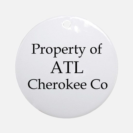 Property of ATL Cherokee Co Ornament (Round)
