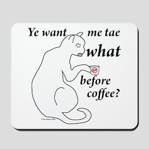 Before Coffee?!? Mousepad