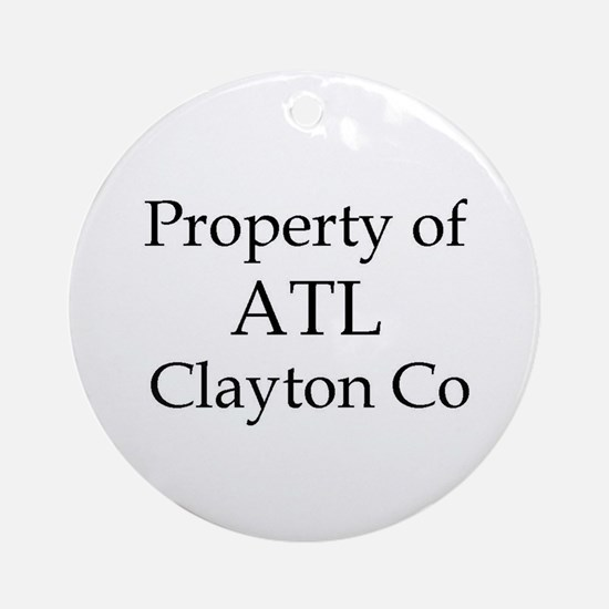 Property of ATL Clayton Co Ornament (Round)