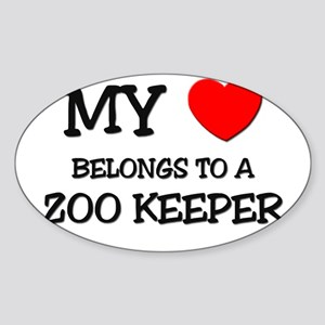 My Heart Belongs To A ZOO KEEPER Oval Sticker