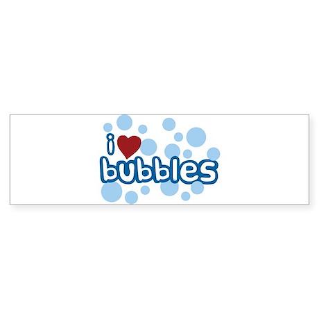 I Love Bubbles Bumper Sticker