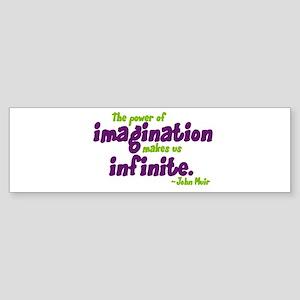The Power of Imagination Bumper Sticker