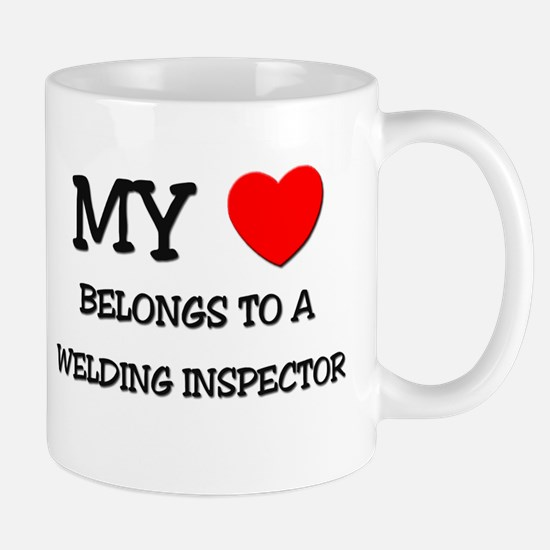 My Heart Belongs To A WELDING INSPECTOR Mug