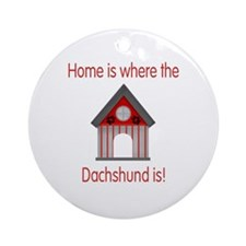 Home is where the Dachshund is Ornament (Round)