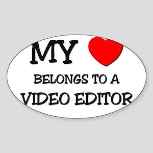 My Heart Belongs To A VIDEO EDITOR Oval Sticker