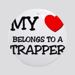 My Heart Belongs To A TRAPPER Ornament (Round)