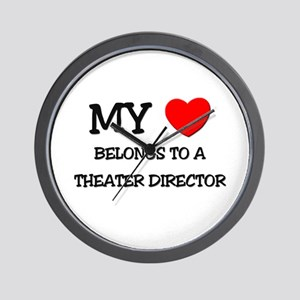 My Heart Belongs To A THEATER DIRECTOR Wall Clock