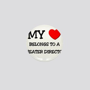 My Heart Belongs To A THEATER DIRECTOR Mini Button