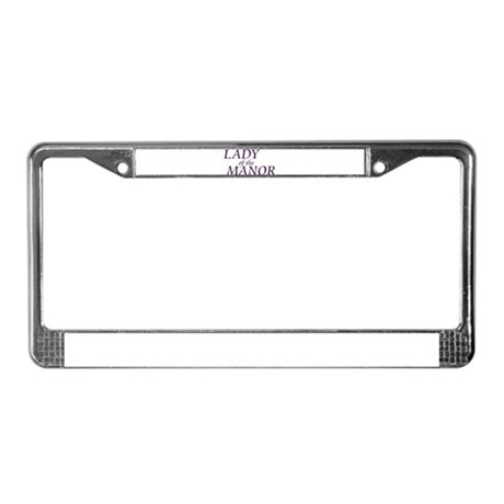 Lady of the Manor License Plate Frame