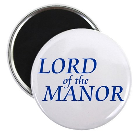 """Lord of the Manor 2.25"""" Magnet (10 pack)"""