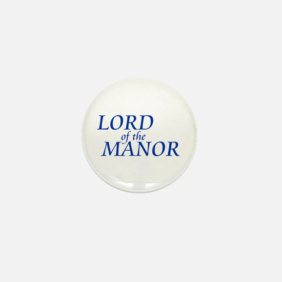 Lord of the Manor Mini Button