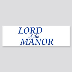Lord of the Manor Bumper Sticker