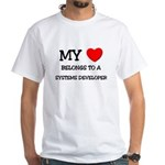 My Heart Belongs To A SYSTEMS DEVELOPER White T-Sh