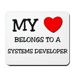 My Heart Belongs To A SYSTEMS DEVELOPER Mousepad