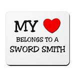 My Heart Belongs To A SWORD SMITH Mousepad