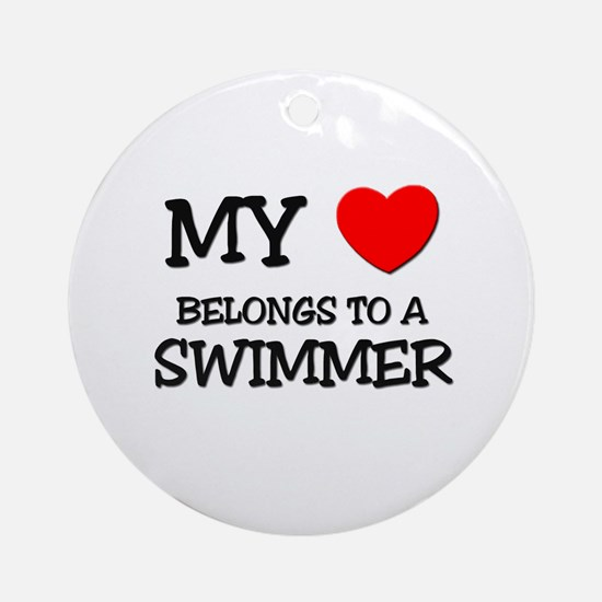 My Heart Belongs To A SWIMMER Ornament (Round)