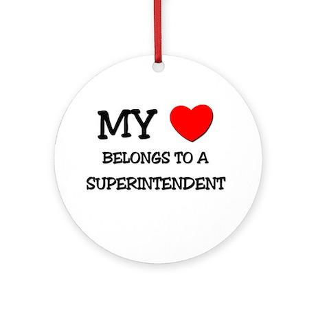 My Heart Belongs To A SUPERINTENDENT Ornament (Rou