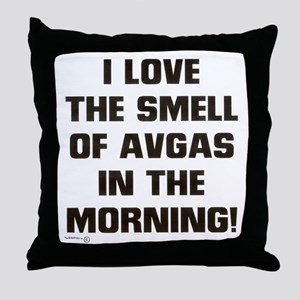 LOVE THE SMELL OF AV GAS IN T Throw Pillow