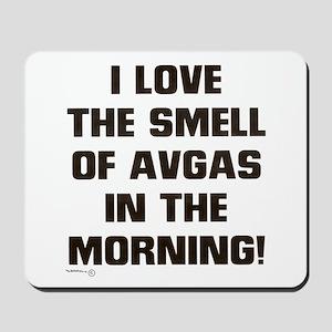 LOVE THE SMELL OF AV GAS IN T Mousepad