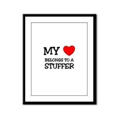 My Heart Belongs To A STUFFER Framed Panel Print
