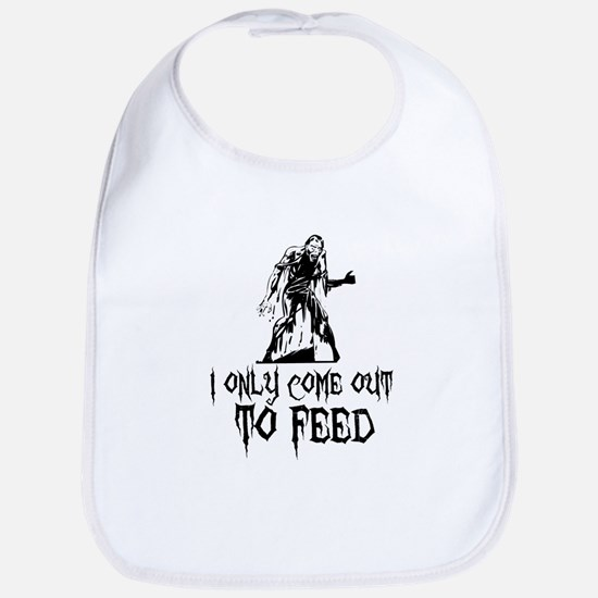 Zombie Only Come Out To Feed Bib