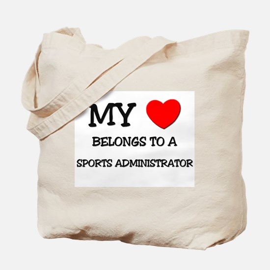 My Heart Belongs To A SPORTS ADMINISTRATOR Tote Ba