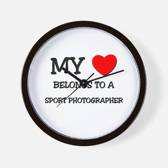 My Heart Belongs To A SPORT PHOTOGRAPHER Wall Cloc