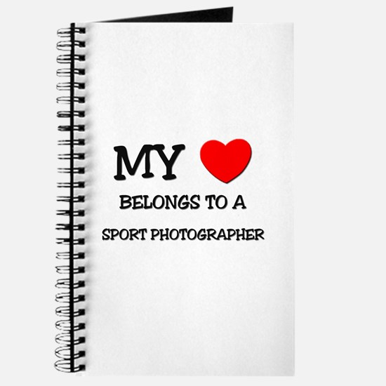My Heart Belongs To A SPORT PHOTOGRAPHER Journal