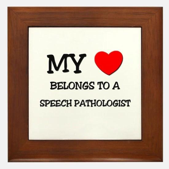 My Heart Belongs To A SPEECH PATHOLOGIST Framed Ti