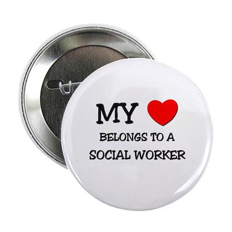 """My Heart Belongs To A SOCIAL WORKER 2.25"""" Button ("""