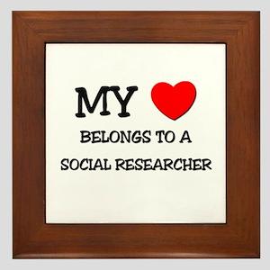 My Heart Belongs To A SOCIAL RESEARCHER Framed Til