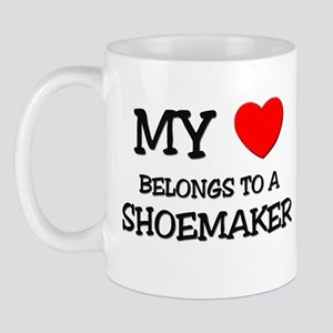 My Heart Belongs To A SHOEMAKER Mug