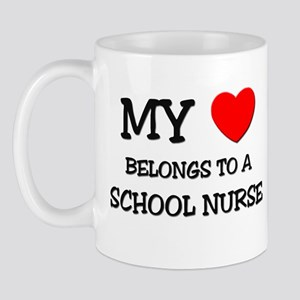 My Heart Belongs To A SCHOOL NURSE Mug