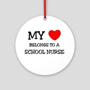 My Heart Belongs To A SCHOOL NURSE Ornament (Round