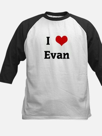 I Love Evan Kids Baseball Jersey