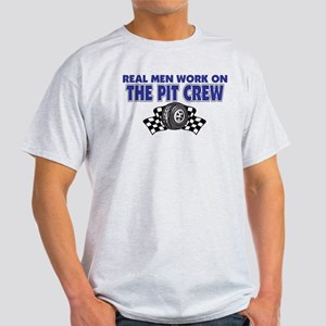 Real Men Work On The Pit Crew Light T-Shirt