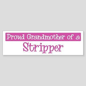 Grandmother of a Stripper Bumper Sticker