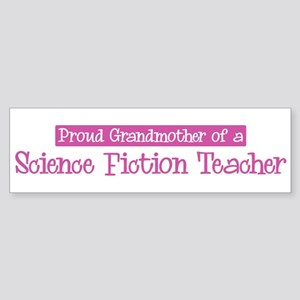 Grandmother of a Science Fict Bumper Sticker