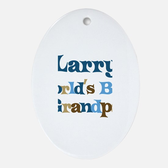 Larry - Best Grandpa Oval Ornament