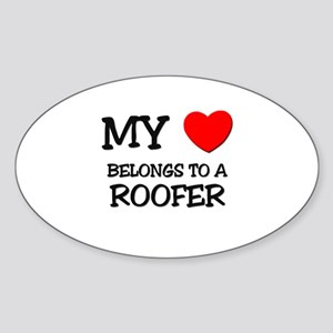 My Heart Belongs To A ROOFER Oval Sticker