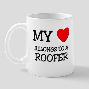 My Heart Belongs To A ROOFER Mug